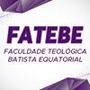 FATEBE - Faculdade Teológica Batista Equatorial